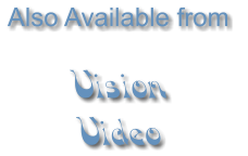 Also Available from   Vision Video